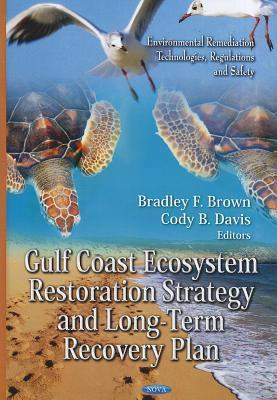 Gulf Coast Ecosystem Restoration Strategy and Long-Term Recovery Plan Gulf Coast Ecosystem Restoration Task Fo