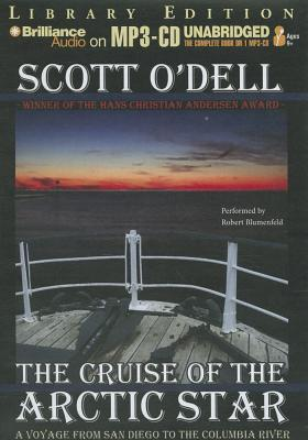 Cruise of the Arctic Star, The: A Voyage from San Diego to the Columbia River  by  Scott ODell