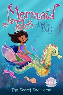 The Secret Sea Horse  by  Debbie Dadey