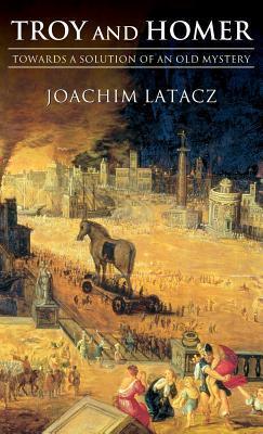 Homers Ilias: Studien zu Dichter, Werk und Rezeption Joachim Latacz