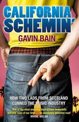 Straight Outta Scotland: A True Story of Fakery, Money and Betrayal in the Music Industry Gavin Bain