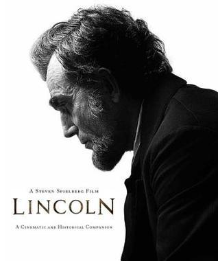 LINCOLN: A Historical and Cinematic Companion to the Film  by  Steven Spielberg by David Rubel