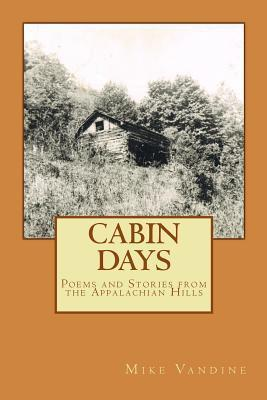 Poems and Stories from the Appalachian Hills Mike Vandine