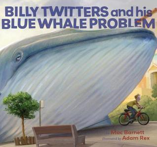 Billy Twitters and His Blue Whale Problem Mac Barnett