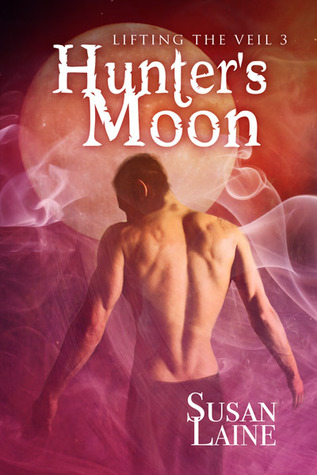 Hunters Moon (Lifting the Veil, #3)  by  Susan Laine