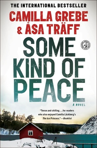 Some Kind of Peace: A Novel  by  Camilla Grebe