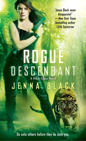 Rogue Descendant (Nikki Glass #3)  by  Jenna Black