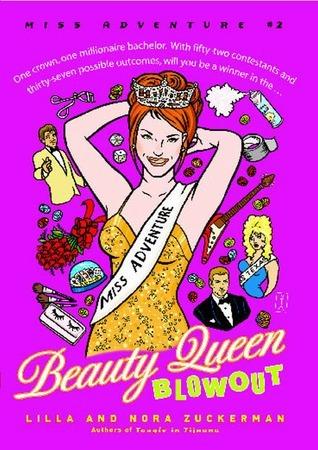 Beauty Queen Blowout: Miss Adventure #2  by  Lilla Zuckerman