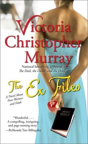 The Ex Files: A Novel About Four Women and Faith Victoria Christopher Murray