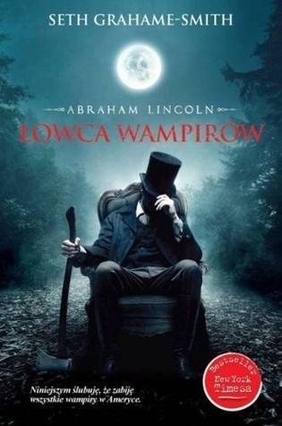 Abraham Lincoln. Łowca wampirów Seth Grahame-Smith