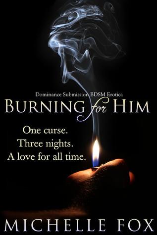 Burning for Him Michelle Fox