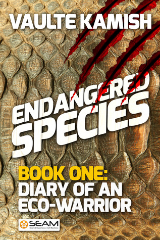 Endangered Species, Book 1: Diary of an Eco-Warrior  by  Vaulte Kamish