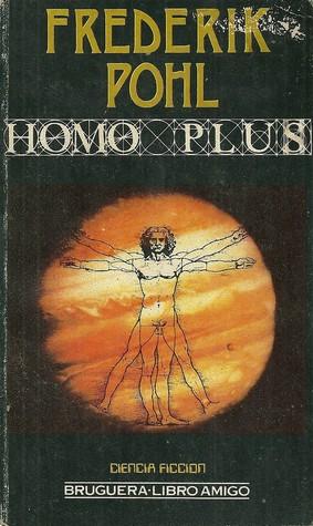 Homo Plus  by  Frederik Pohl