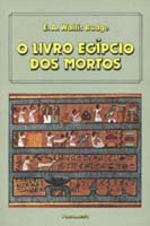 O Livro Egípcio dos Mortos  by  E.A. Wallis Budge