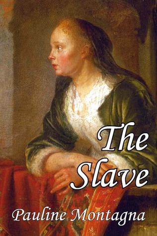 The Slave  by  Pauline Montagna
