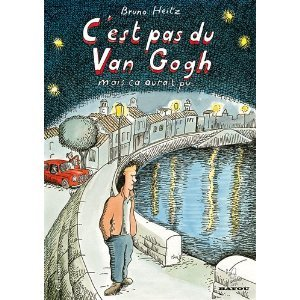 Cest pas du Van Gogh mais ça aurait pu...  by  Bruno Heitz