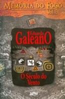 O Século do Vento  by  Eduardo Galeano