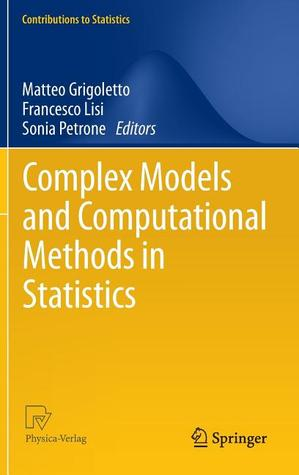 Complex Models and Computational Methods in Statistics  by  Matteo Grigoletto