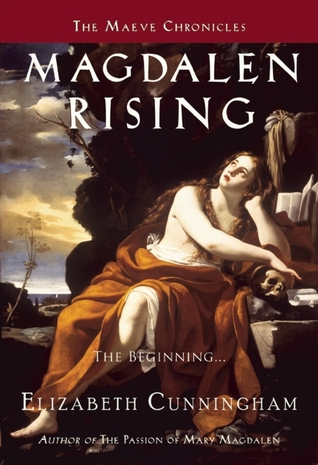 Magdalen Rising: The Beginning Elizabeth Cunningham