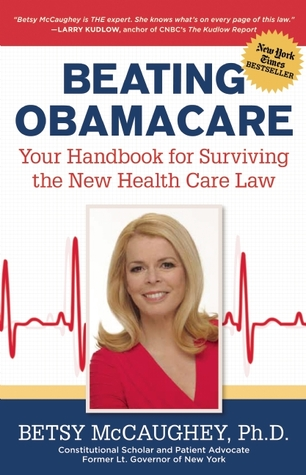 Obama Health Law: What It Says and How to Overturn It Betsy McCaughey