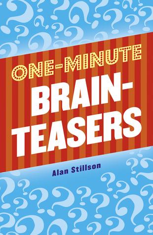 One-Minute Brainteasers  by  Alan Stillson