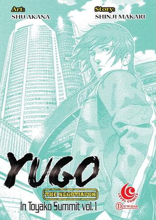 Yugo The Negotiator: Toyako Summit Vol. 1 Shu Akana