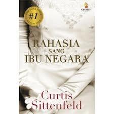 Rahasia Sang Ibu Negara  by  Curtis Sittenfeld