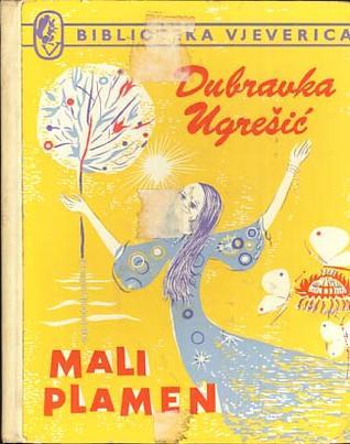 Mali plamen  by  Dubravka Ugrešić