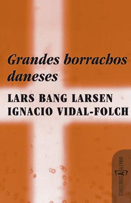 Grandes borrachos daneses  by  Ignacio Vidal-Folch