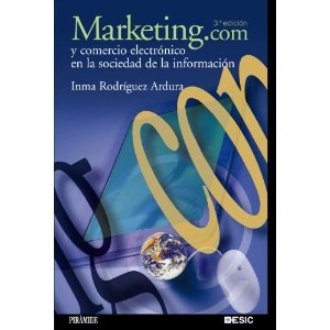 Marketing.Com Y Comercio Electronico En La Sociedad De La Informacion / Marketing.Com And Electronic Trade In The Info Society. (Marketing Sectorial)  by  Inma Rodriguez Ardura