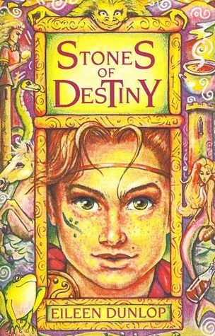 Stones of Destiny: Stories from Ireland and Scotland Eileen Dunlop
