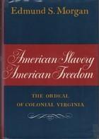 American Slavery, American Freedom: The Ordeal of Colonial Virginia Edmund S. Morgan