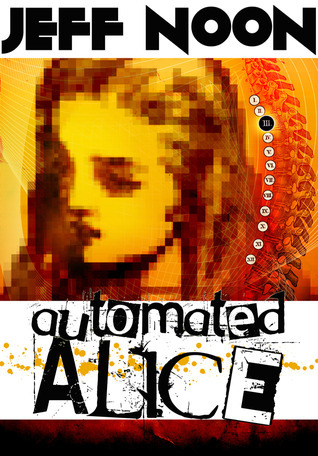 Automated Alice (Vurt, #3)  by  Jeff Noon