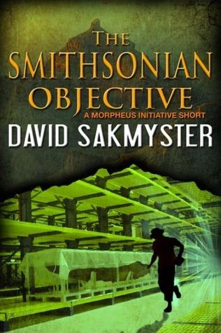 The Smithsonian Objective David Sakmyster