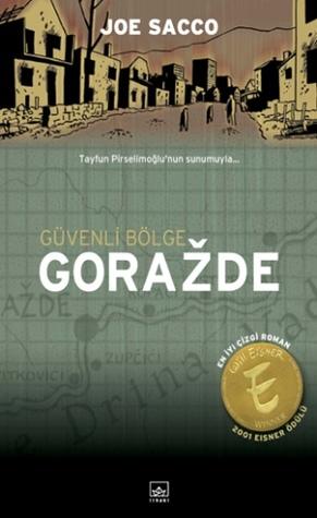 Güvenli Bölge Goražde: Doğu Bosnada Savaş (1992- 1995)  by  Joe Sacco