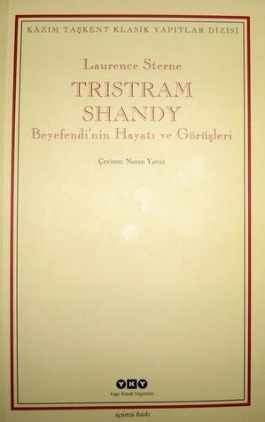 Tristram Shandy Beyefendinin Hayatı ve Görüşleri  by  Laurence Sterne