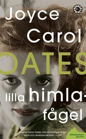 Lilla himlafågel  by  Joyce Carol Oates