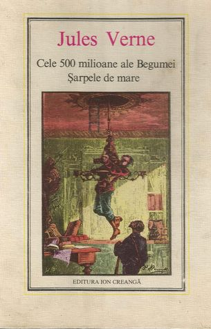 Cele 500 milioane ale Begumei *  Sarpele de mare Jules Verne
