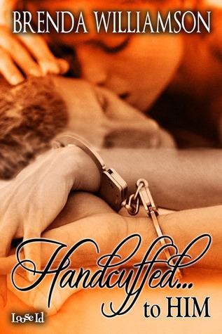 Handcuffed... To Him Brenda Williamson