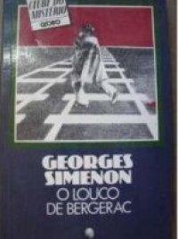 O Louco de Bergerac Georges Simenon