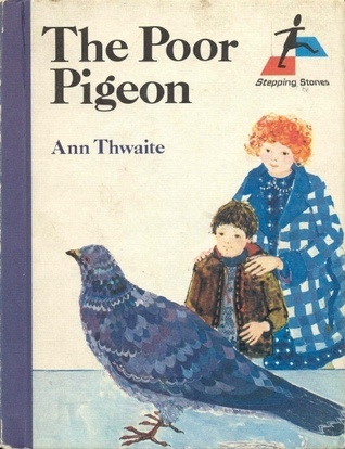 The Poor Pigeon Ann Thwaite