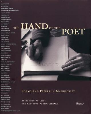 The Hand of the Poet: Poems and Papers in Manuscript  by  Rodney Phillips