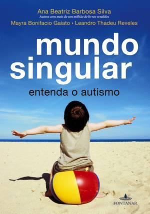 Mundo singular: entenda o autismo Mayra Bonifacio Gaiato