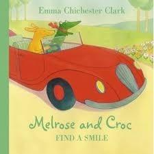 Melrose And Croc Find a Smile Emma Chichester Clark