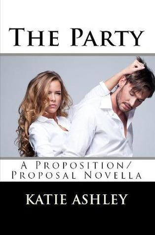 The Party (The Proposition, #0.5) Katie Ashley