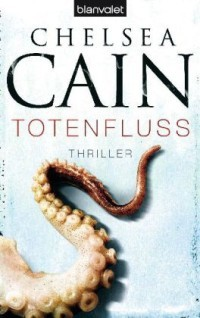 Totenfluss  (Gretchen Lowell, #4)  by  Chelsea Cain