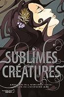 Sublimes Créatures : le roman graphique