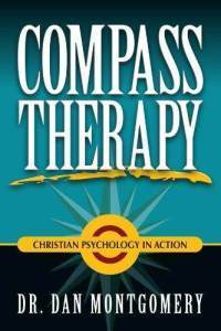 Compass Therapy: Christian Psychology in Action Dan Montgomery