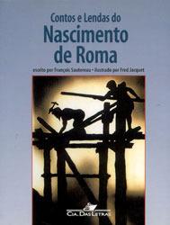 Contos e Lendas do Nascimento de Roma  by  François Sautereau