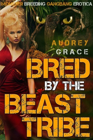 Bred the Beast Tribe by Audrey Grace